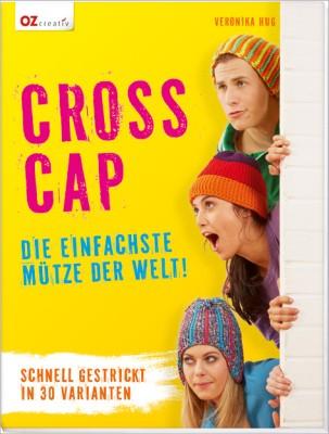 Cross Cap – Die einfachste Mütze der Welt! Mit Veronika Hug