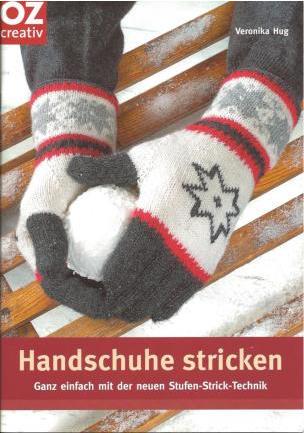 Handschuhe stricken – ganz einfach mit der neuen Stufen-Strick-Technik mit Veronika Hug