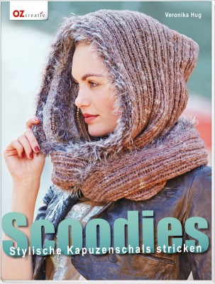 Scoodies – Stylische Kapuzenschals stricken mit Veronika Hug