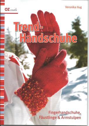 Trend-Handschuhle – Fingerhandschuhe, Fäustlinge&Armstulpen mit Veronika Hug