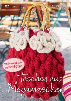 Taschen aus Megamaschen – stricken und häkeln im Trendstyle mit Veronika Hug