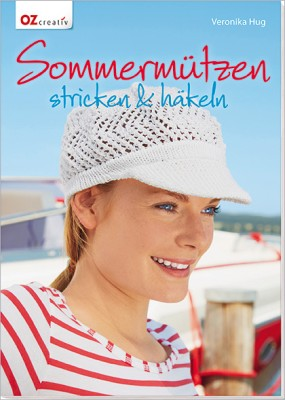 Sommermützen – stricken & häkeln mit Veronika Hug
